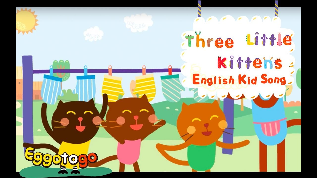 【Eggo to go】Three Little Kittens | English Vocabulary Kids Songs | Nursery Rhymes