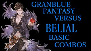 GRANBLUE FANTASY VERSUS BELIAL BASIC COMBOS【グラブルVS ベリアル 基本コンボ】
