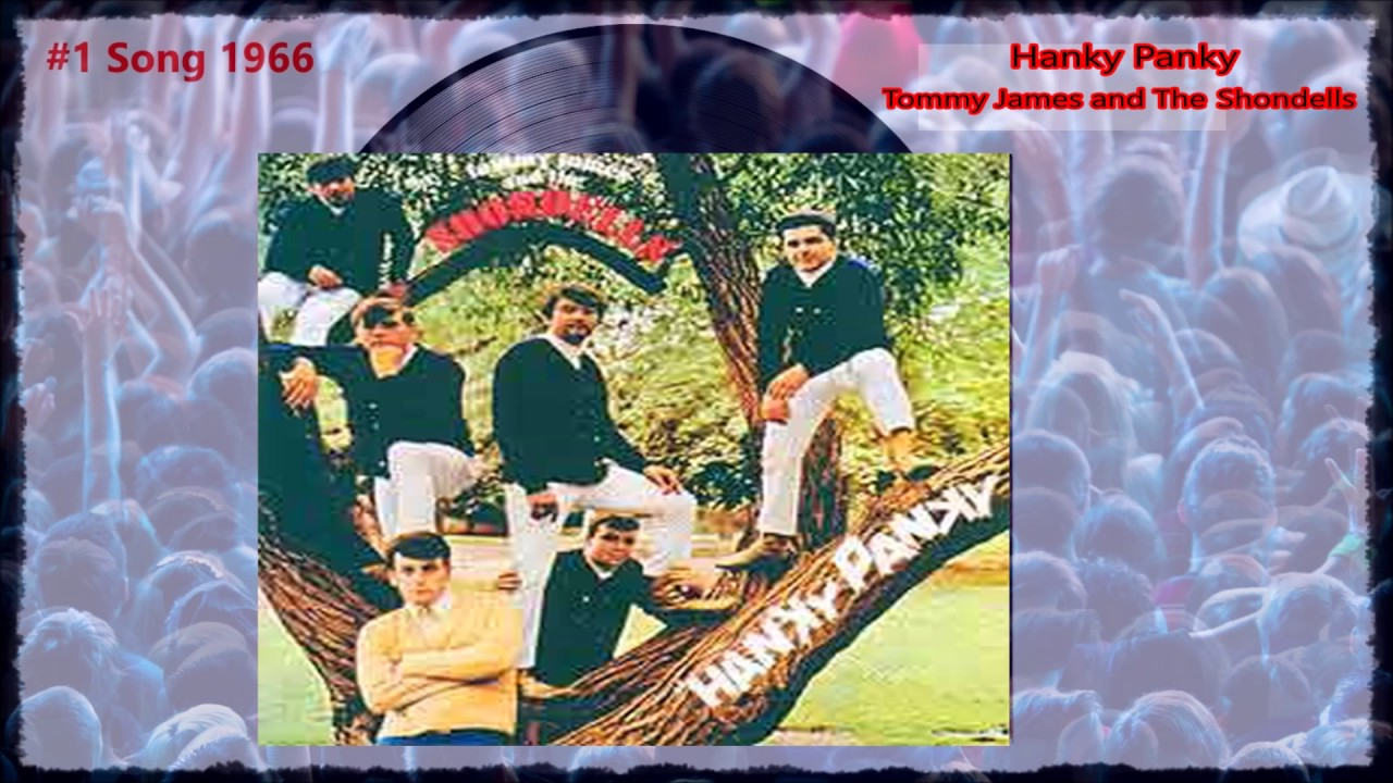 Hanky Panky - Tommy James and the Shondells (#1 Song July 1966)