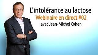 L'intolérance au lactose - Webinaire en direct #02 avec Jean-Michel Cohen