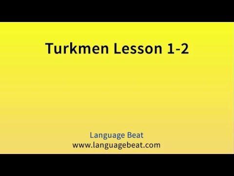 Learn Turkmen : Lessons 1-12 for Beginners