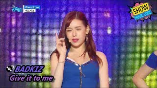 [HOT] BADKIZ - Give it to me, 배드키즈 - 기브 잇 투미 Show Music core 20170708