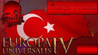 TÜRKİYE CUMHURİYETİ İLE YENİ SERİ / Europa Universalis IV Türkçe : Türkiye - Bölüm 1