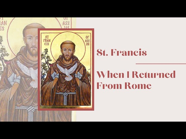 St. Francis   When I Returned From Rome