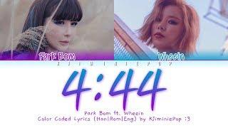 Park bom (박봄) - '4:44' (ft. wheein) (color coded lyrics han rom eng 가사)