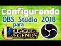 [OBS Studio 2018!!]  League of legends Tela preta [RESOLVIDO]