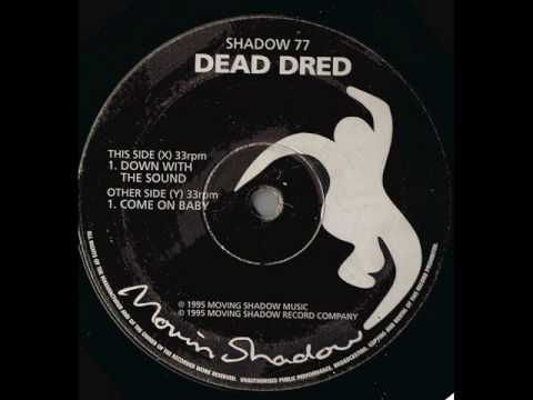 DEAD DRED - COME ON BABY 1995