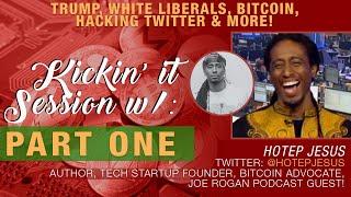 PART 1: Hotep Jesus x Crypto Blood Talk The Hotep Movement, Free Markets vs Capitalism vs Socialism