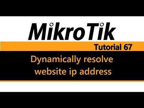 MikroTik Tutorial 67 - Dynamically resolve website ip address