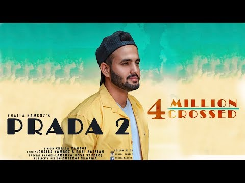 PRADA - 2 (Official Video) | Latest Punjabi Song 2018| CHALLA KAMBOZ |