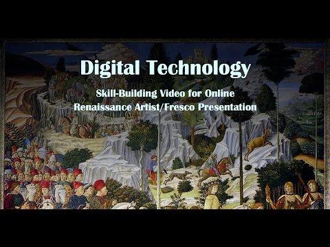 Digital Technology: Skill-Building Video for Online Renaissance Artist/Fresco Presentation