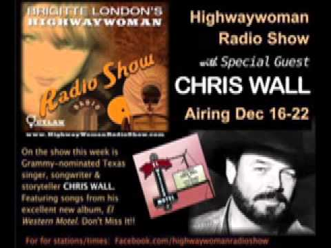 CHRIS WALL Interview- Highwaywoman Radio Show