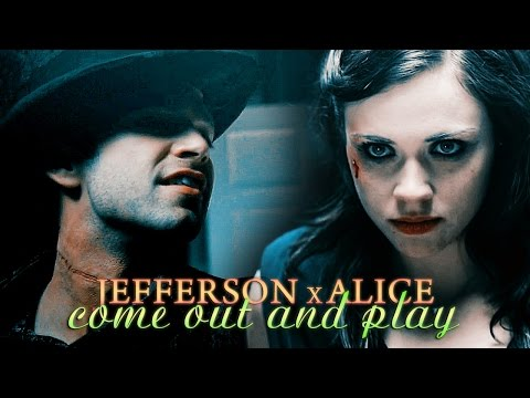 » come out and play jeffersonmad hatter x alice; 25k