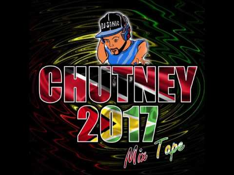 Chutney 2017 Mix Tape By DJ Sonic