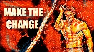 MAKE THE CHANGE   BODYBUILDING MOTIVATION