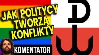 Dlaczego i Jak Politycy Dzielą Polaków i Skłócają Osoby LGBT i Patriotów - Analiza Komentator Wybory