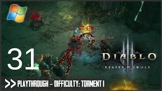 Diablo 3: Reaper of Souls (PC) - Pt.31 [Difficulty Torment I]
