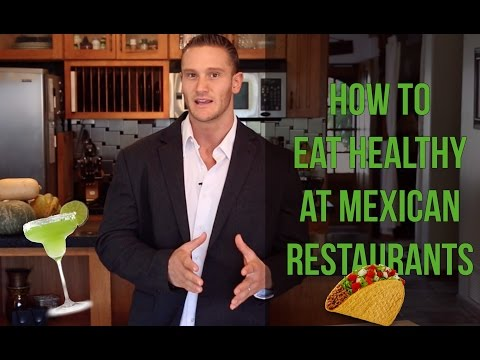 Dieting Tip | How to Eat Healthy at Mexican Restaurants | Low Carb | Dining Hack
