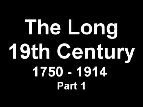 The Long 19th Century Part 1