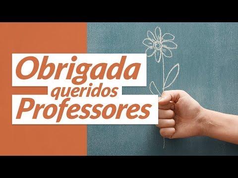 Obrigada, Queridos Professores! - (Mensagem De Agradecimento)