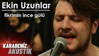 Ekin Uzunlar - Fikrimin İnce Gülü (Karadeniz Akustik) Video