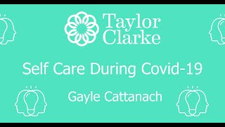 Self Care During Covid- Gayle Cattanach