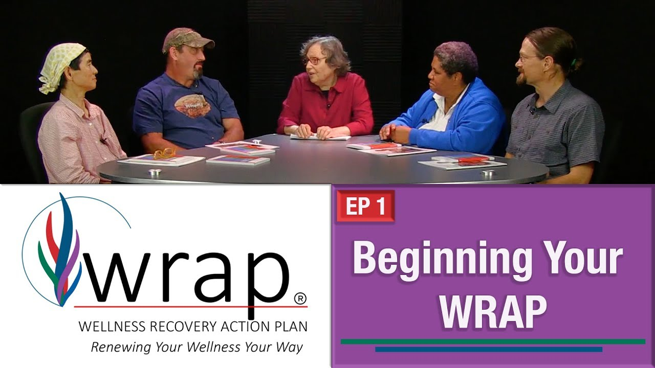 Wrap Wellness Recovery Action Plan Ep 1 Beginning Your Wrap
