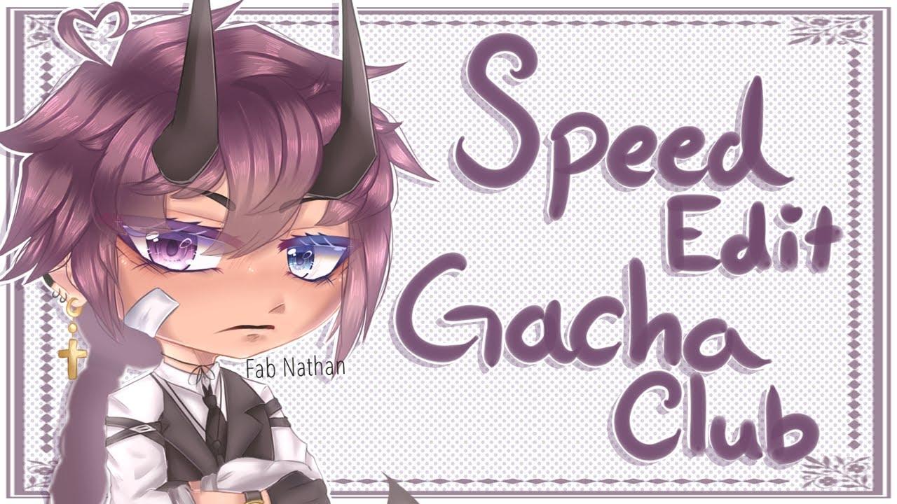 Speededit / Gacha Club / Tsk