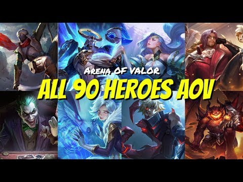 ALL 90 HERO ARENA OF VALOR SO FAR 2019