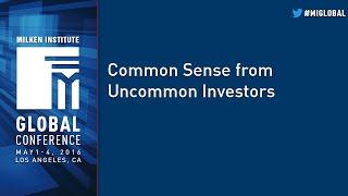 Common Sense from Uncommon Investors