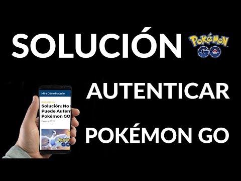 Solución - No se Puede Autenticar Pokémon GO