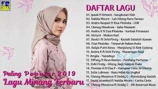 LAGU MINANG TERBARU & TERPOPULER 2019 - Lagu Minang Paling Enak Didengar Saat Ini