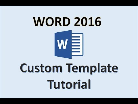 Word 2016 - Creating Templates - How To Create a Template in MS Office  - Make a Template Tutorial