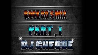 ROCK 80'S  MIX PART 1 dj cheque