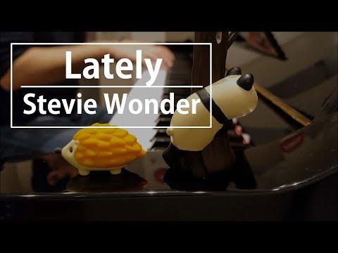 【ピアノ弾き語り】Lately/Stevie Wonder by ふるのーと (cover)