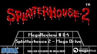 MegaReview # 0.4 - Splatterhouse 2