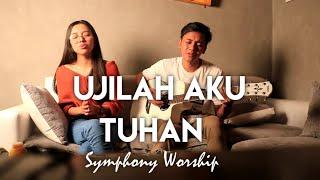 Download Ujilah Aku Tuhan Symphony Worship - Ujilah Aku Tuhan |symphony worship