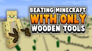 Challenge: Can You Beat Minecraft With Only Wooden Tools?