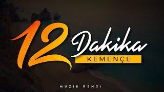 Huzur Veren Müzik 12 Dakika Duygusal Kemençe Cover - Uzun Fon Müziği