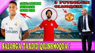Реал РАСМАН янги хужумчи сотиб олди, Барселона трансфер режаси, Салохга тахдид қилишди.