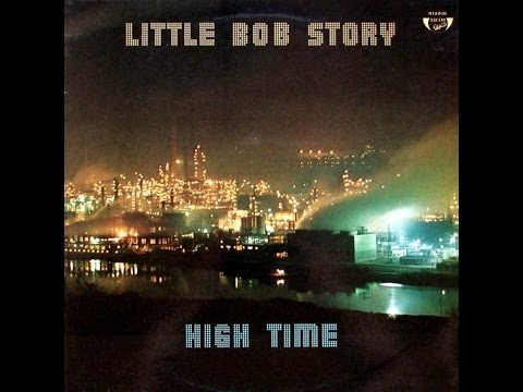 LITTLE BOB STORY - High Time (Full album) (Vinyl)