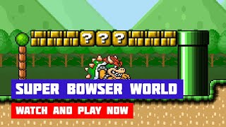 Super Bowser World · Game · Gameplay