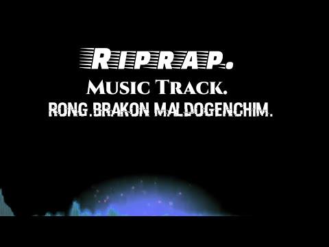 Riprap Rong.brakon maldogenchim. {Music track}