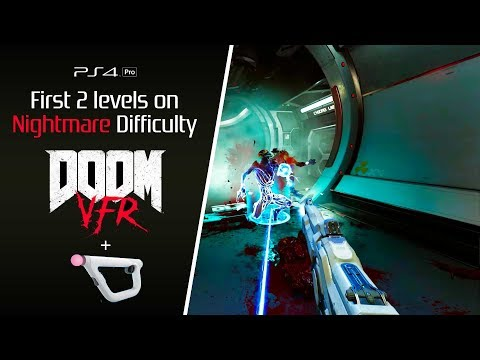 Doom VFR [PS4P] Nightmare difficulty, first 2 levels