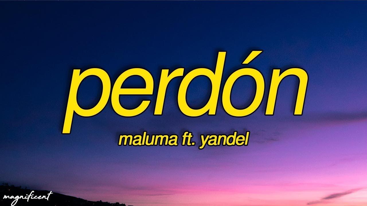 """Download Maluma, Yandel - Perdón (Letra/Lyrics) """"Si te fallé, perdón ,Te doy toda la razón"""""""