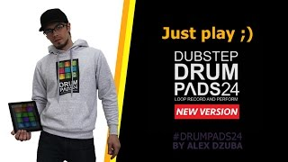 Dubstep Drum Pads 24 | Alex Dzuba - Just Play!