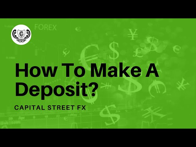How To Deposit In Your Forex Live Account? | Capital Street Fx