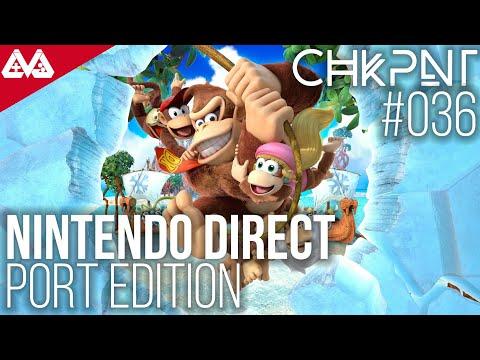 CHKPNT Podcast #036 - Nintendo Direct: Port Edition