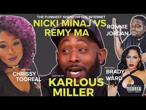 Karlous Miller  Nicki Minaj VS Remy Ma Roast Session w ChrissyTooReal Ronnie Jordan & Brady