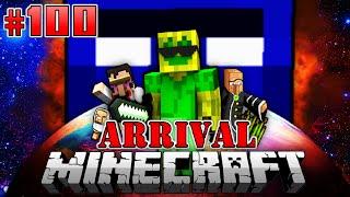 Die ANKUNFT - Minecraft Arrival #100 (Finale) [Deutsch/HD]
